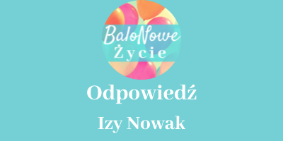 Odpowiedź Izy Nowak - balon żoładkowy